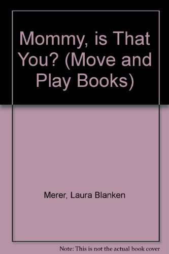 9781581170733: Mommy, Is That You (Move & Play)