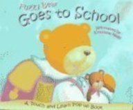 Fuzzy Bear Goes To School (Touch and Learn Pop-up Book): Dawn Bentley