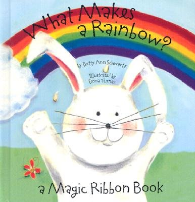 9781581171341: What Makes a Rainbow?: A Magic Ribbon Book (Novelty Book Series)