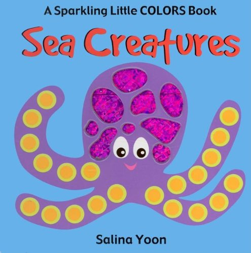 Sea Creatures (Sparkling Little Colors Book): Yoon, Salina