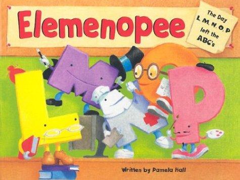 Elemenopee: The Day L, M, N, O, P Left the ABC's: Pamela Hall; Illustrator-James Williamson