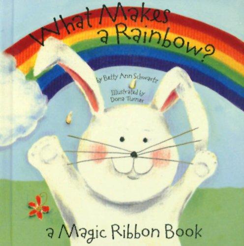 9781581172201: What Makes a Rainbow? Mini edition (A Magic Ribbon Book)