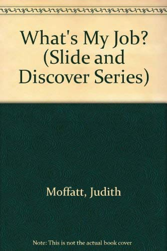 What's My Job? (Slide and Discover Series) (1581172486) by Moffatt, Judith