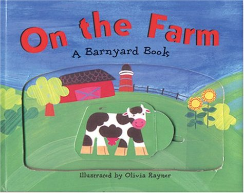 On the Farm (Barnyard Books): Olivia Rayner