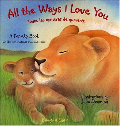 9781581173352: All the Ways I Love You (Pop-Up Books (Piggy Toes)) (Spanish Edition)
