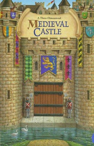 Medieval Castle: A Three-Dimensional: Piggy Toes Press