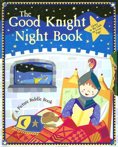 The Good Knight Night Book: A Picture Riddle Book with Other: Englemann-Berner, Beth