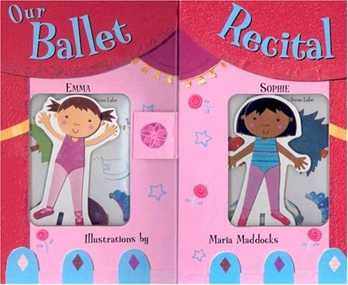 9781581174250: Our Ballet Recital (with Chipboard Dolls and Reuseable Cline Form Clothes)