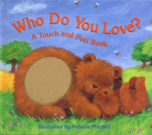 9781581175707: Who Do You Love?: A Touch and Feel Book