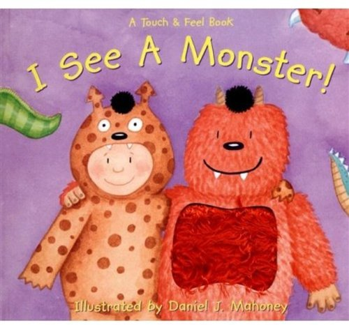 I See a Monster! (Touch & Feel): Young, Laurie