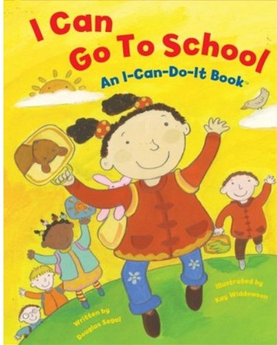 I Can Go to School: An I-can-do-it Book: Douglas Segal