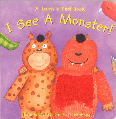 9781581177299: I See a Monster! (A Touch and Feel Book)