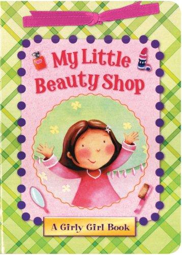 9781581178579: My Little Beauty Shop (A Girly Girl Book)