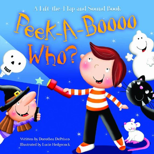 9781581179521: Peek-A-Boooo Who?: A Lift-The-Flap and Sound Book