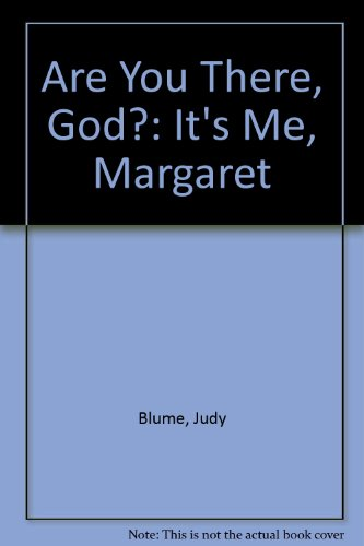 Are You There, God?: It's Me, Margaret: Judy Blume