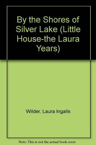 9781581180985: By the Shores of Silver Lake (Little House-the Laura Years)