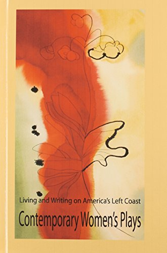 Living and writing on America's left coast contemporary Women's Plays