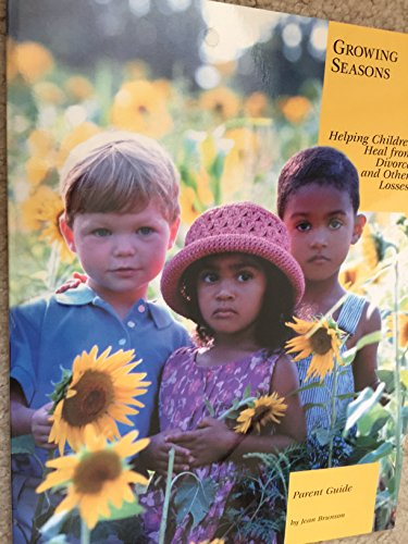 9781581190489: Growing Seasons: Helping Children Heal From Divorce And Other Losses.