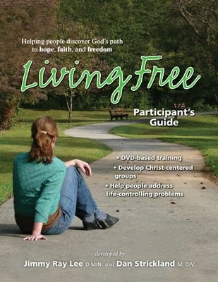Living Free Participant's Guide: Dan Strickland Jimmy
