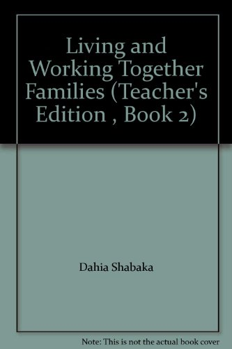 Living and Working Together Families (Teacher's Edition , Book 2): Dahia Shabaka