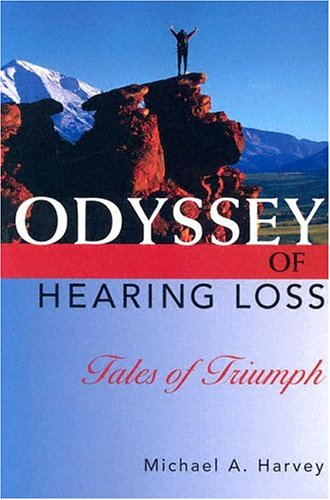 9781581210071: Odyssey of Hearing Loss: Tales of Triumph
