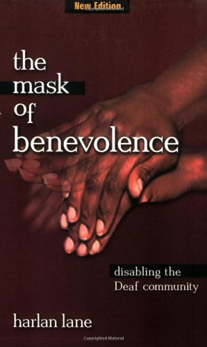 9781581210095: The Mask of Benevolence: Disabling the Deaf Community