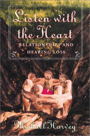 9781581210194: Listen with the Heart: Relationships and Hearing Loss