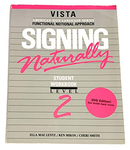 Signing Naturally, Level 2 (Workbook & DVD) 9781581211313 A Level 2 Workbook and DVD about Sign Language.