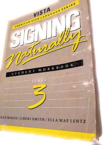 Signing Naturally : Level 3 (Vista American: Ella Mae Lentz;