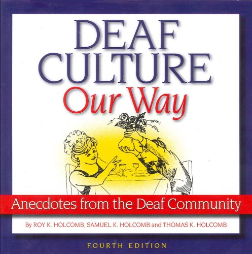 9781581211498: Deaf Culture, Our Way: Anecdotes from the Deaf Community