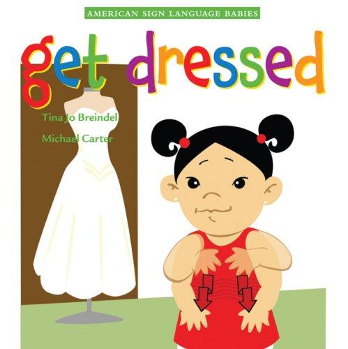 9781581211535: Get Dressed (American Sign Language Babies series)