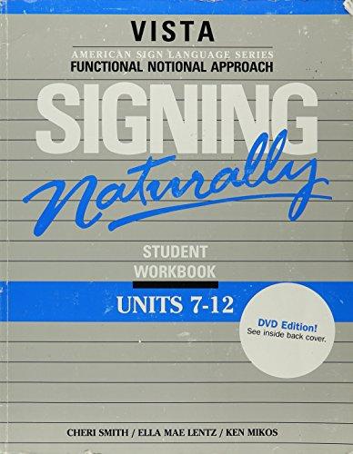 Signing Naturally: Units 7-12 (St Wkbk)(W/DVD): Ella Mae Lentz,