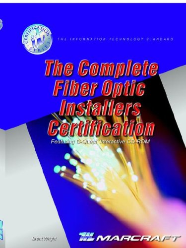 The Complete Fiber Optic Installers Certification