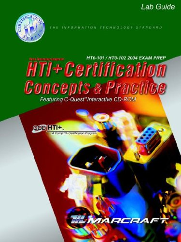 HTI+ Certification Concepts & Practice Lab Guide: HT0-101/HT0-102 2004 Exam Prep: ...
