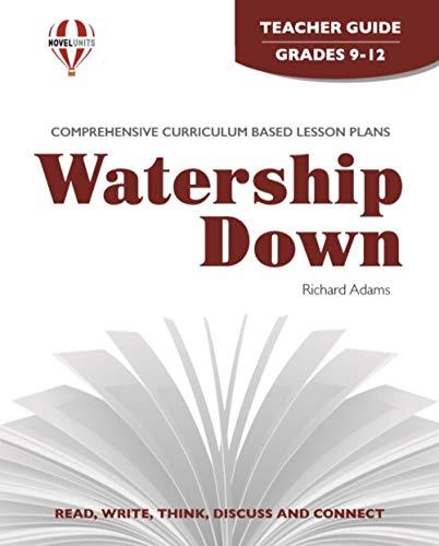 Watership Down - Teacher Guide by Novel Units, Inc.: Novel Units; Inc.