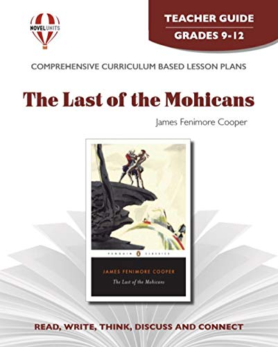 Last Of The Mohicans - Teacher Guide by Novel Units, Inc.: Novel Units; Inc.