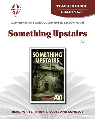 9781581306965: Something Upstairs - Teacher Guide by Novel Units, Inc.