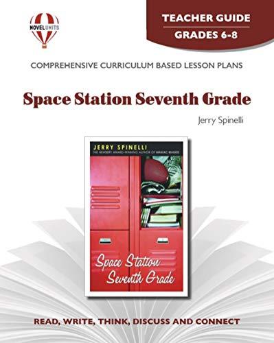 9781581307269: Space Station Seventh Grade - Teacher Guide by Novel Units, Inc.