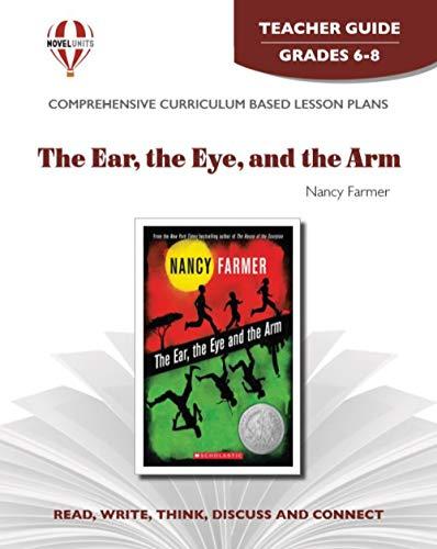 9781581307580: Ear, The Eye, And The Arm - Teacher Guide by Novel Units, Inc.