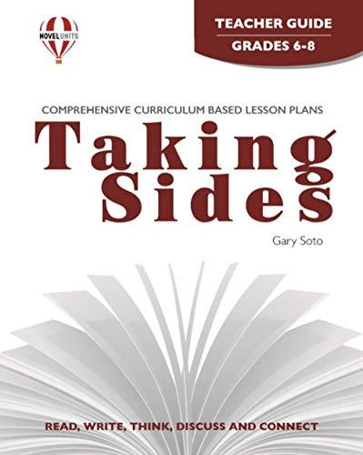 Taking Sides - Teacher Guide by Novel Units, Inc.: Novel Units; Inc.