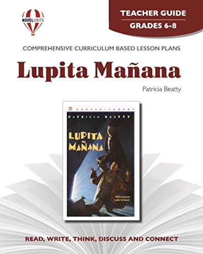 9781581308143: Lupita Manana - Teacher Guide by Novel Units, Inc.