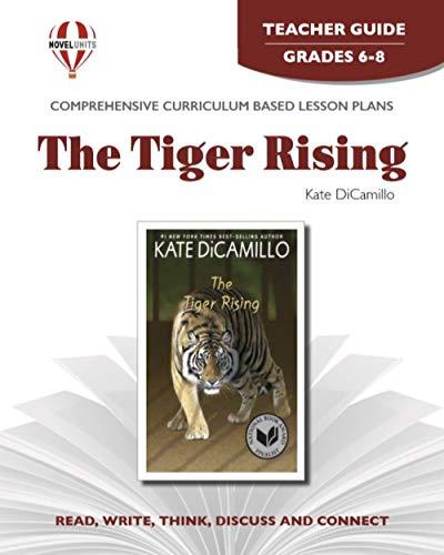 Tiger Rising - Teacher Guide by Novel Units, Inc.: Inc.; Novel Units