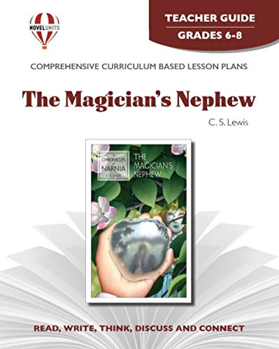 9781581308594: Magician's Nephew - Teacher Guide by Novel Units, Inc.