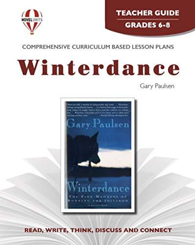 9781581308730: Winterdance - Teacher Guide by Novel Units, Inc.