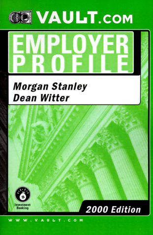 9781581310344: Morgan Stanley Dean Witter: Investment Banking (Vault.Com Employer Profile)