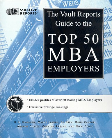 Top 50 MBA Employers: The Vault.com Guide to the Top 50 MBA Employers (Vault Reports): Vault.com