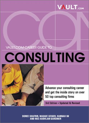 9781581311167: Vault.com Career Guide to Consulting, 3rd Edition