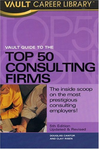 9781581311655: Vault Guide to the Top 50 Consulting Firms (Vault Guide to the Top 50 Management & Strategy Consulting Firms)