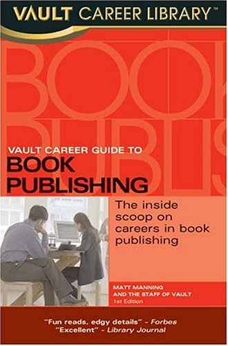9781581312690: Vault Career Guide to Book Publishing