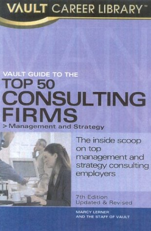 9781581312935: Vault Guide to the Top 50 Consulting Firms, 2005 Edition (Vault Guide to the Top 50 Management & Strategy Consulting Firms)